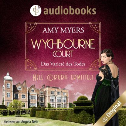 Amy Myers Das Varieté des Todes - Wychbourne Court-Reihe, Band 2 (Ungekürzt) недорого