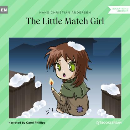Фото - Hans Christian Andersen The Little Match Girl (Unabridged) andersen hans christian the complete illustrated works of hans christian andersen