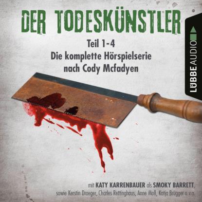 Cody Mcfadyen Der Todeskünstler - Die komplette Hörspielserie nach Mcfadyen, Folge 1-4