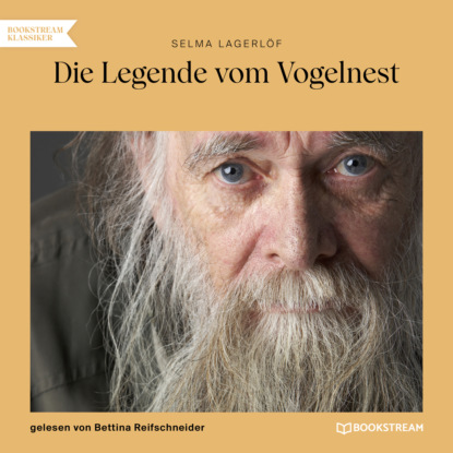 Selma Lagerlöf Die Legende vom Vogelnest (Ungekürzt) недорого