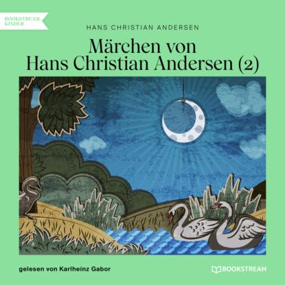 Hans Christian Andersen Märchen von Hans Christian Andersen 2 (Ungekürzt) недорого