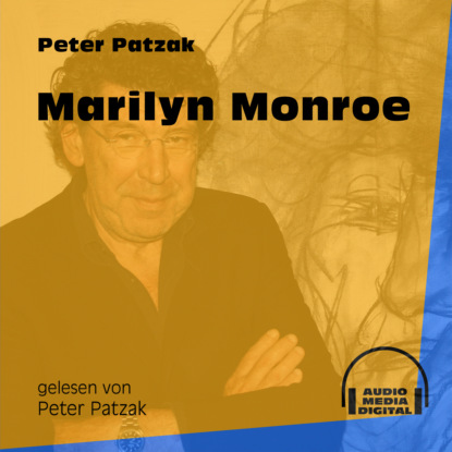 Peter Patzak Marilyn Monroe (Ungekürzt) peter patzak akte im schweigen vermählt ungekürzt