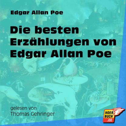 Die besten Erzählungen von Edgar Allan Poe (Ungekürzt)