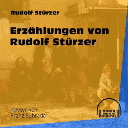 hans rudolf von schröter finnische runen Rudolf Stürzer Erzählungen von Rudolf Stürzer (Ungekürzt)