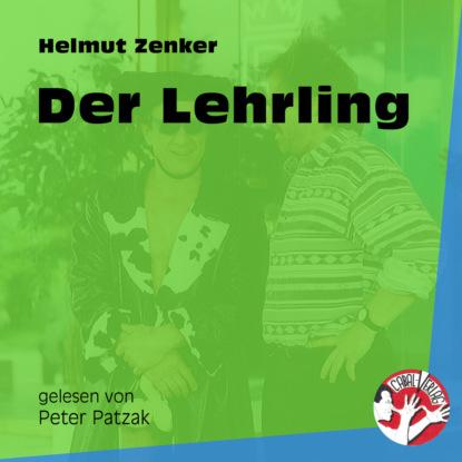 Helmut Zenker Der Lehrling (Ungekürzt) недорого