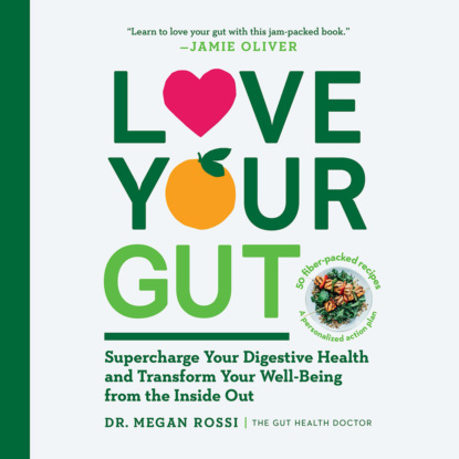 Love Your Gut - Supercharge Your Digestive Health and Transform Your Well-Being from the Inside Out (Unabridged)