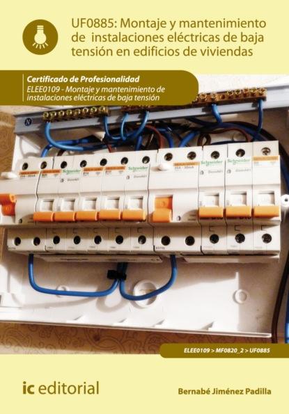Bernabé Jiménez Padilla Montaje y mantenimiento de instalaciones eléctricas de baja tensión en edificios de viviendas. ELEE0109 luis miguel santos gonzález aplicación de métodos de control fitosanitarios en plantas suelo e instalaciones agac0108