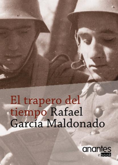 Rafael Gª Maldonado El trapero del tiempo недорого