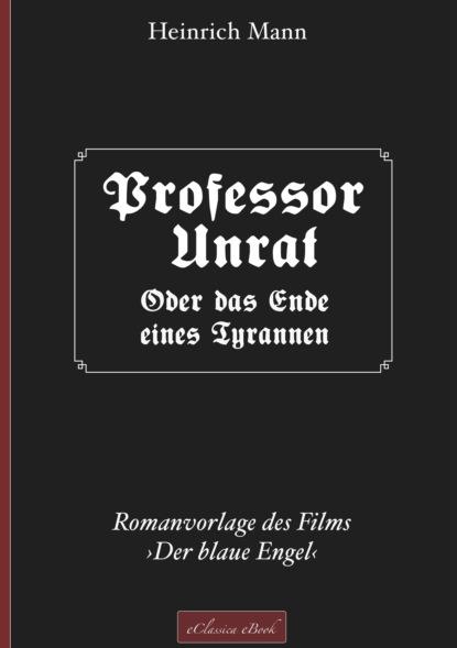 heinrich mann professor unrat oder das ende eines tyrannen Heinrich Mann Professor Unrat ... oder Das Ende eines Tyrannen