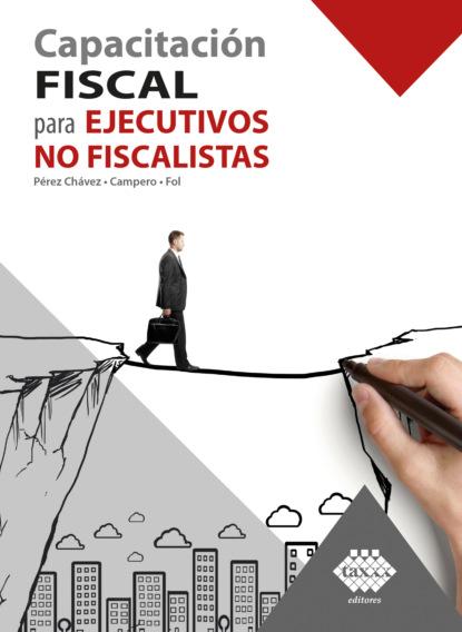 Capacitaci?n fiscal para ejecutivos no fiscalistas 2020