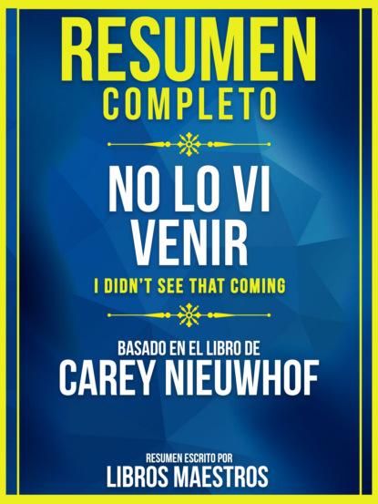 Фото - Libros Maestros Resumen Completo: No Lo Vi Venir (I Didn't See That Coming) - Basado En El Libro De Carey Nieuwhof julia caso vacío en el nido