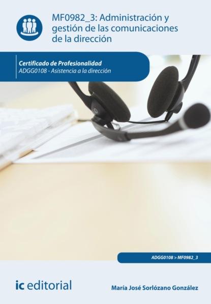 María José Sorlózano González Administración y gestión de las comunicaciones de la dirección. ADGG0108 rubén acosta hernández gestión y administración de organizaciones deportivas