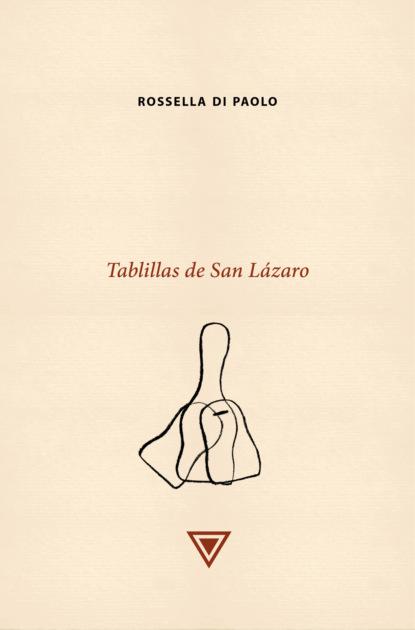 Rossella Di Paolo Tablillas de San Lázaro camilo fernández cozman interculturalidad y sujeto migrante en la poesía de vallejo cisneros y watanabe