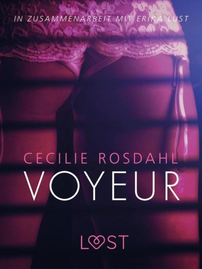 Фото - Cecilie Rosdahl Voyeur: Erika Lust-Erotik sarah skov besessen von owen gray erika lust erotik