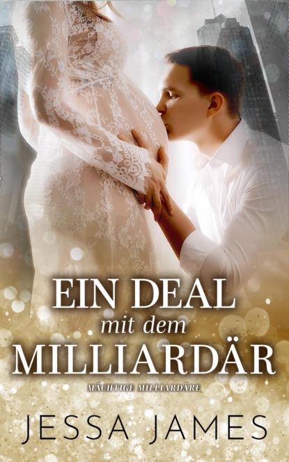 Jessa James Ein Deal mit dem Milliardär