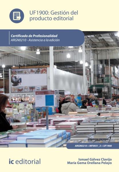 Ismael Gálvez Clavijo Gestión del producto editorial. ARGN0210 emilio josé checa hinojo planificación del producto editorial argn0109