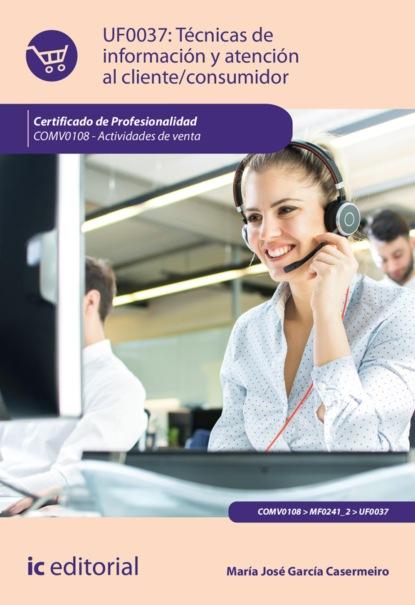 Фото - María José García Casermeiro Técnicas de información y atención al cliente/consumidor. COMV0108 joaquín pintos fernández aplicación de técnicas de usabilidad y accesibilidad en el entorno cliente ifcd0210