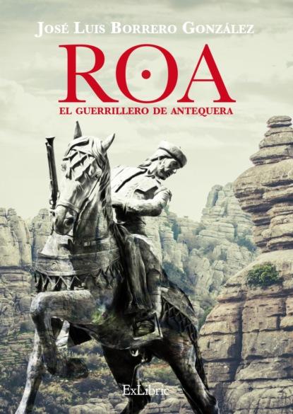 José Luis Borrero González Roa, el guerrillero de Antequera недорого