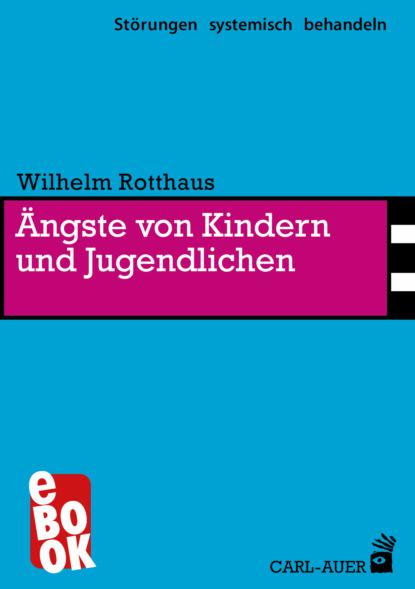 magdalena stemmer lück verstehen und behandeln von psychischen störungen Wilhelm Rotthaus Ängste von Kindern und Jugendlichen