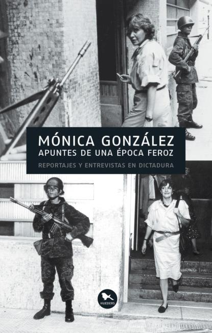 Mónica T. González Apuntes de una época feroz mónica ojeda historia de la leche