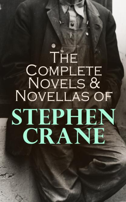 Stephen Crane The Complete Novels & Novellas of Stephen Crane stephen crane whilomville stories