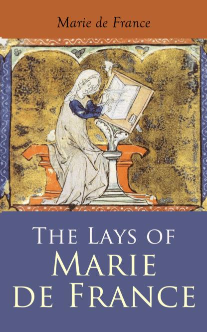 Marie de France The Lays of Marie de France active 12th century de france marie french mediaeval romances from the lays of marie de france