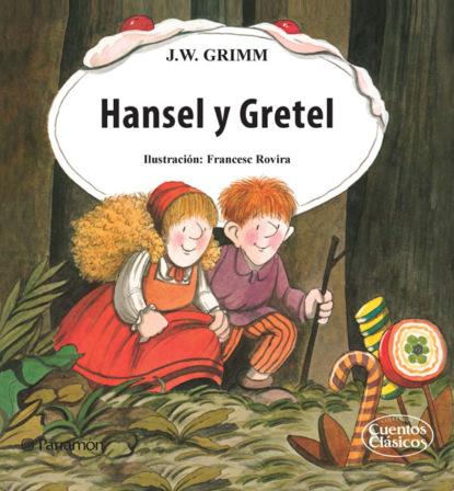 Jacob Grimm Hansel y Gretel недорого
