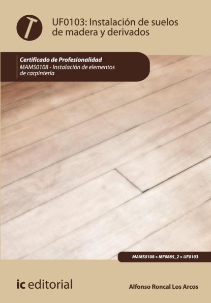 Alfonso Roncal Los Arcos Instalación de suelos de madera y derivados. MAMS0108 недорого