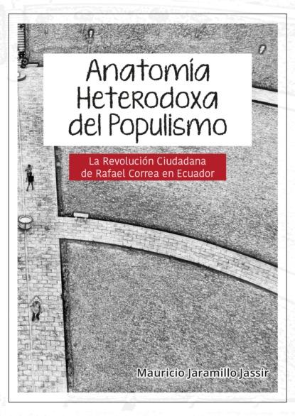 Mauricio Jaramillo Jassir Anatomía heterodoxa del populismo fernando paladines jaramillo interpretación del test gráfico de la casa el árbol y la persona