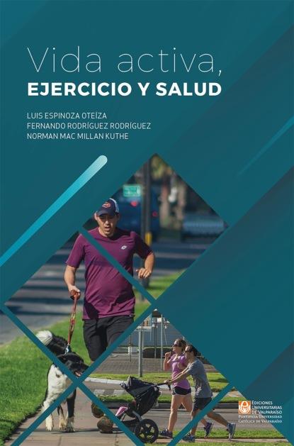 Luis Espinoza O. Vida activa, ejercicio y salud juan eduardo guerrero espinel cuidemos la salud y la vida
