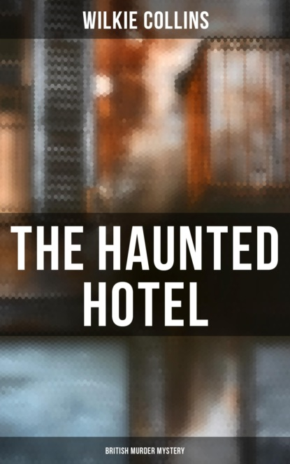 The Haunted Hotel (British Murder Mystery)