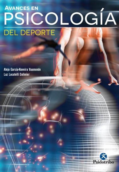 Фото - Alejo García-Naveira Vaamonde Avances en psicología del deporte m r beauchamp dinámicas de grupo en el ejercicio y en la psicología del deporte