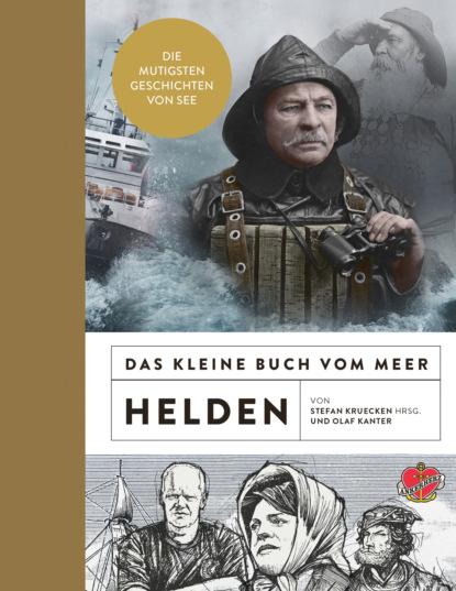 Фото - Olaf Kanter Das kleine Buch vom Meer: Helden olaf kanter das kleine buch vom meer inseln