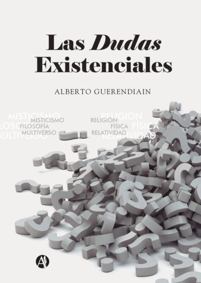 Alberto Guerendiain Las dudas existenciales thomas de quincey judas y otros ensayos sobre lo divino y lo humano