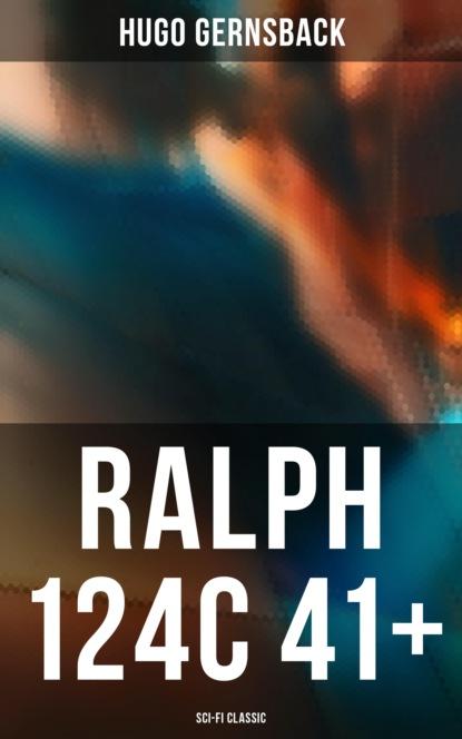 Фото - Hugo Gernsback Ralph 124C 41+ (Sci-Fi Classic) eaton stannard barrett the heroine