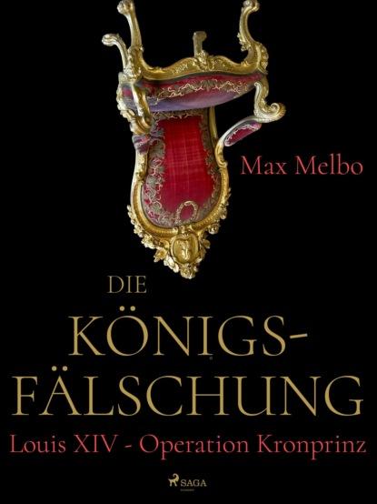 Фото - Max Melbo Die Königsfälschung fritz erpenbeck der tote auf dem thron