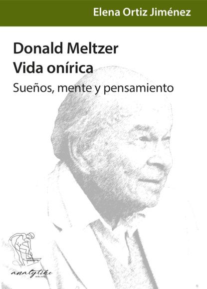 Фото - Elena Ortiz Jiménez Donald Meltzer, vida onírica luís alejandro boyacá mendivelso balance de materia orientado a procesos