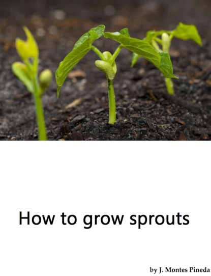 J. Montes Pineda How to grow sprouts napoleon hill you can work your own miracles