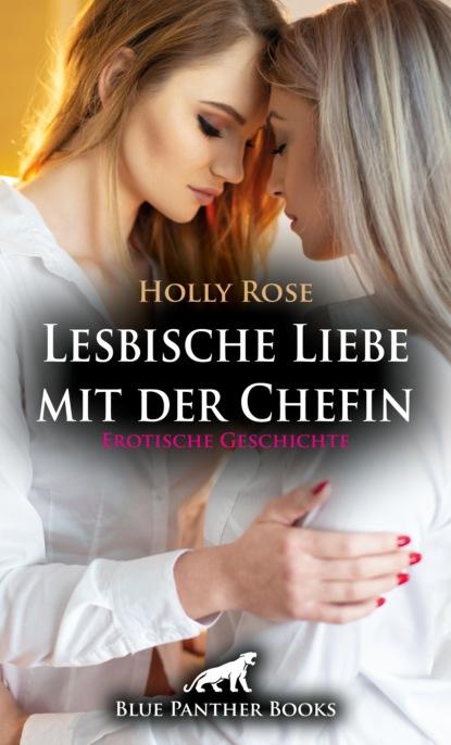 Holly Rose Lesbische Liebe mit der Chefin   Erotische Geschichte недорого