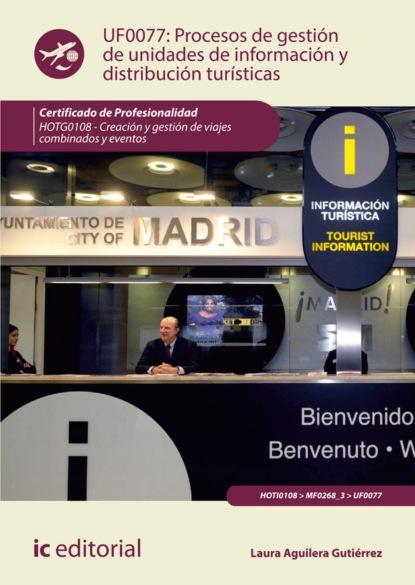 Laura Aguilera Gutiérrez Procesos de gestión de unidades de información y distribución turísticas. HOTG0108 enrique gutiérrez martín del campo autonomías populares y vinculación universitaria