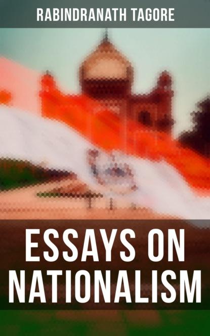 Rabindranath Tagore Essays on Nationalism недорого