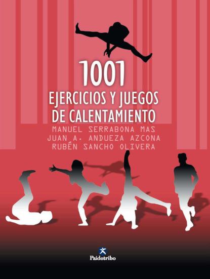 Фото - Manuel Serrabona Mas 1001 ejercicios y juegos de calentamiento jaime augusto correa medina la oralidad en el proceso civil