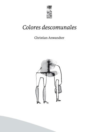 Christian Anwandter Donoso Colores descomunales фото