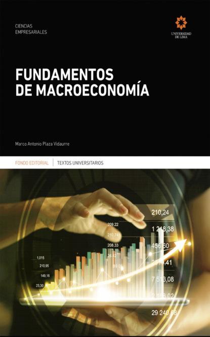 Фото - Marco Antonio Plaza Vidaurre Fundamentos de macroeconomía группа авторов la iniciación de la política