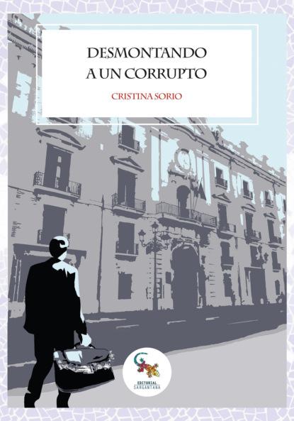 Cristina Sorio Desmontando a un corrupto alexander valencia cabrera confesiones de un bartender desconocido