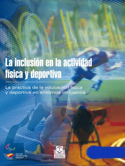 Фото - vvaa La inclusión en la actividad física y deportiva (Bicolor) rosario olmedo jara actividades de educación en el tiempo libre infantil y juvenil sscb0209