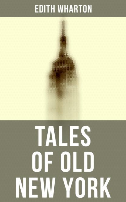 Edith Wharton Tales of Old New York недорого