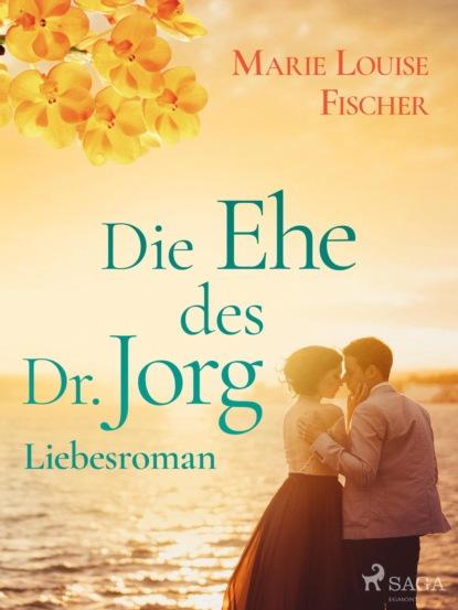Фото - Marie Louise Fischer Die Ehe des Dr. Jorg - Liebesroman olga benario die unbeugsamen
