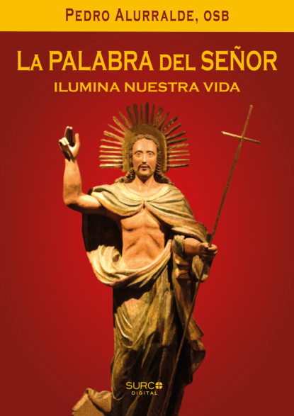 Фото - Pedro Alurralde La Palabra del Señor pedro a piedras monroy la siega del olvido