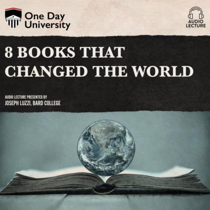 Joseph Luzzi 8 Books That Changed the World (Unabridged) simon winchester map that changed the world